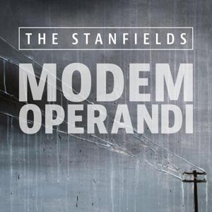 STANFIELDS, THE - MODEM OPERANDI