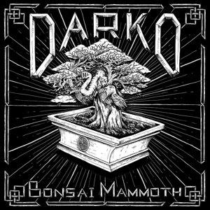 DARKO - BONSAI MAMMOTH
