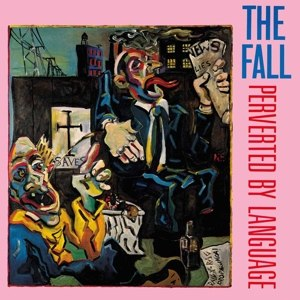 FALL, THE - PERVERTED BY LANGUAGE