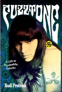 FUZZTONES, THE - A LIFE AT PSYCHEDELIC VELOCITY (BY RUDI PROTRUDI)
