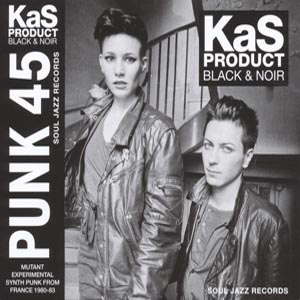 KAS PRODUCT - BLACK & NOIR: MUTANT SYNTH-PUNK FRO