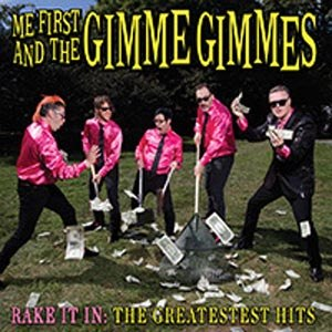 ME FIRST AND THE GIMME GIMMES - RAKE IT IN: THE GREATESTEST HITS LP
