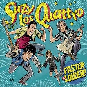 SUZY & LOS QUATTRO - FASTER & LOUDER