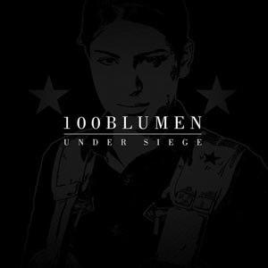 100BLUMEN - UNDER SIEGE