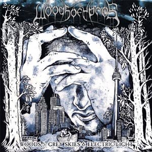WOODS OF YPRES - WOODS 5:GREY SKIES & ELECTRIC LIGHT