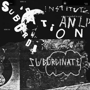 INSTITUTE - SUBORDINATION (LIMITED COLOURED EDI