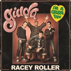 GIUDA - RACEY ROLLER (REISSUE)