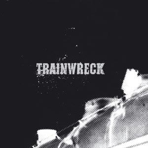 TRAINWRECK - TRAINWRECK
