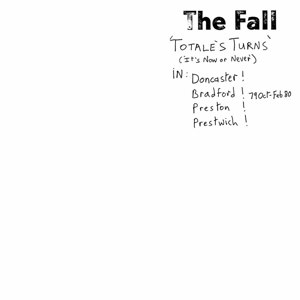 FALL, THE - TOTALE`S TURN