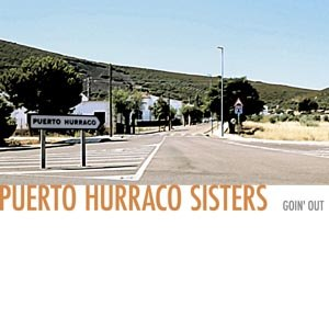 PUERTO HURRACO SISTERS - GOIN'OUT