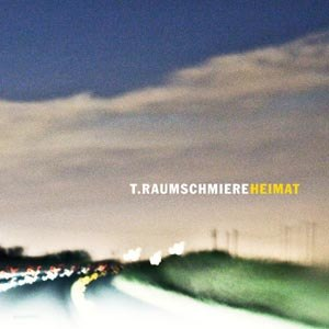 T.RAUMSCHMIERE - HEIMAT