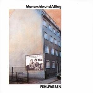 FEHLFARBEN - MONARCHIE UND ALLTAG (COLOURED VINY