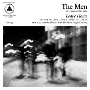 MEN, THE - LEAVE HOME (CLEAR VINYL)