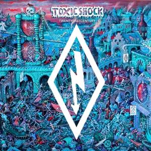 TOXIC SHOCK - 20 LAST CENTURY