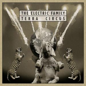 ELECTRIC FAMILY, THE - TERRA CIRCUS