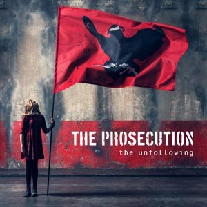 PROSECUTION, THE - THE UNFOLLOWING