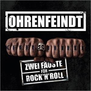 OHRENFEINDT - ZWEI FÄUSTE FÜR ROCK'N'ROLL (WEISS)