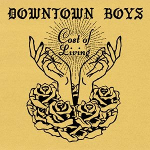DOWNTOWN BOYS - COST OF LIVING (LOSER EDITION)