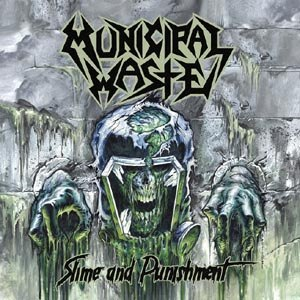 MUNICIPAL WASTE - SLIME AND PUNISHMENT (LTD.EDITION)