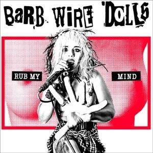 BARB WIRE DOLLS - RUB MY MIND