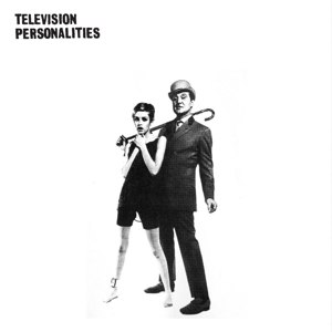 TELEVISION PERSONALITIES - AND DON'T THE KIDS JUST LOVE IT