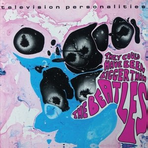 TELEVISION PERSONALITIES - THEY COULD HAVE BEEN BIGGER THAN TH