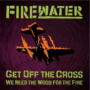 FIREWATER - GET OFF THE CROSS... (LTD TRANSPARENT PURPLE)