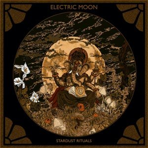 ELECTRIC MOON - STARDUST RITUALS (2ND EDITION)