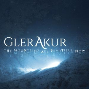 GLERAKUR - THE MOUNTAINS ARE BEAUTIFUL NOW (BL