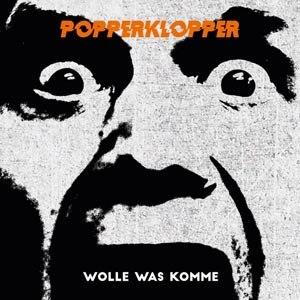 POPPERKLOPPER - WOLLE WAS KOMME