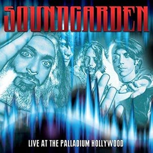 SOUNDGARDEN - LIVE AT THE PALLADIUM HOLLYWOOD, CA
