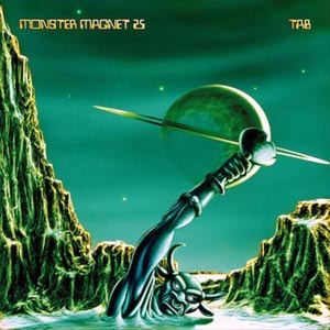 MONSTER MAGNET - TAB (REISSUE)