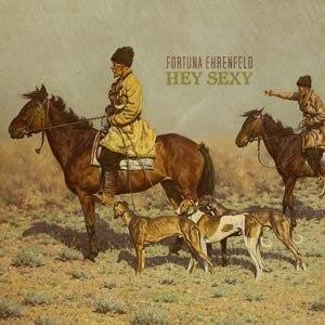 FORTUNA EHRENFELD - HEY SEXY