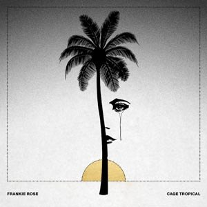 ROSE, FRANKIE - CAGE TROPICAL (WHITE)
