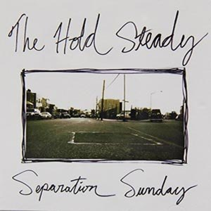 HOLD STEADY, THE - SEPARATION SUNDAY
