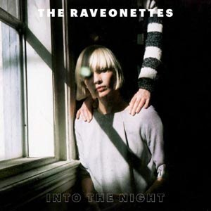 RAVEONETTES, THE - INTO THE NIGHT
