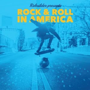 REBUILDER - ROCK & ROLL IN AMERICA