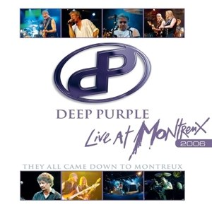 DEEP PURPLE - THEY ALL CAME DOWN TO MONTREUX - LIVE..