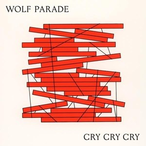 WOLF PARADE - CRY CRY CRY (MC)