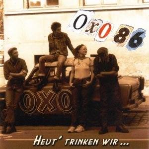 OXO 86 - HEUT' TRINKEN WIR