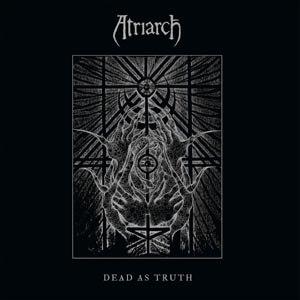 ATRIARCH - DEAD AS TRUTH