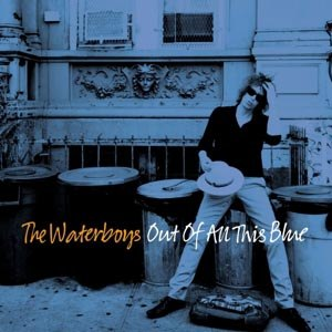 WATERBOYS, THE - OUT OF ALL THIS BLUE (DELUXE)