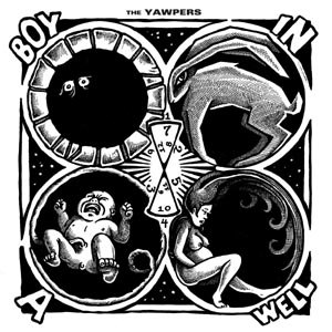 YAWPERS, THE - BOY IN A WELL