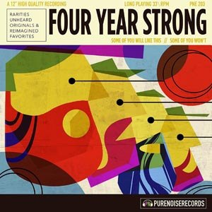 FOUR YEAR STRONG - SOME OF YOU WILL LIKE THIS, SOME OF YOU WON'T