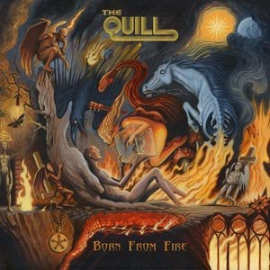 QUILL, THE - BORN FROM FIRE