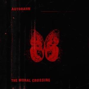 AUTOBAHN - THE MORAL CROSSING (LTD. COLOURED E