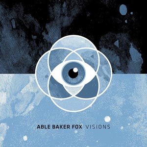 ABLE BAKER FOX - VISIONS