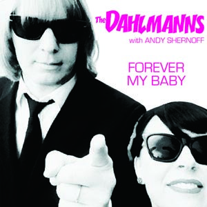 DAHLMANNS, THE - FOREVER MY BABY / THE LAST TIME