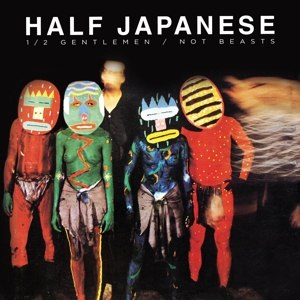 HALF JAPANESE - HALF GENTLEMEN / NOT BEASTS