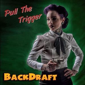 BACKDRAFT - PULL THE TRIGGER